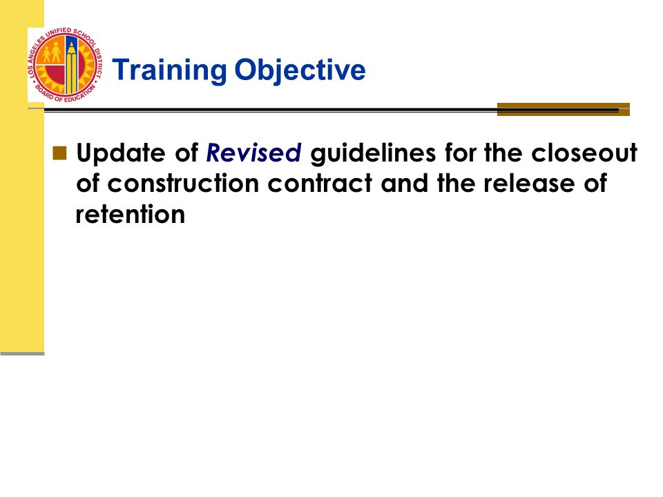 Update of Revised guidelines for the closeout of construction contract and the release of retention Training Objective