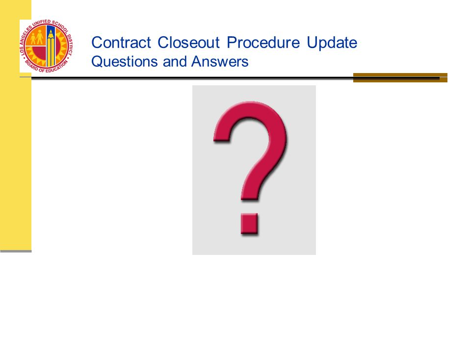 Contract Closeout Procedure Update Questions and Answers