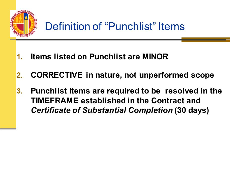 Definition of Punchlist Items 1. Items listed on Punchlist are MINOR 2.