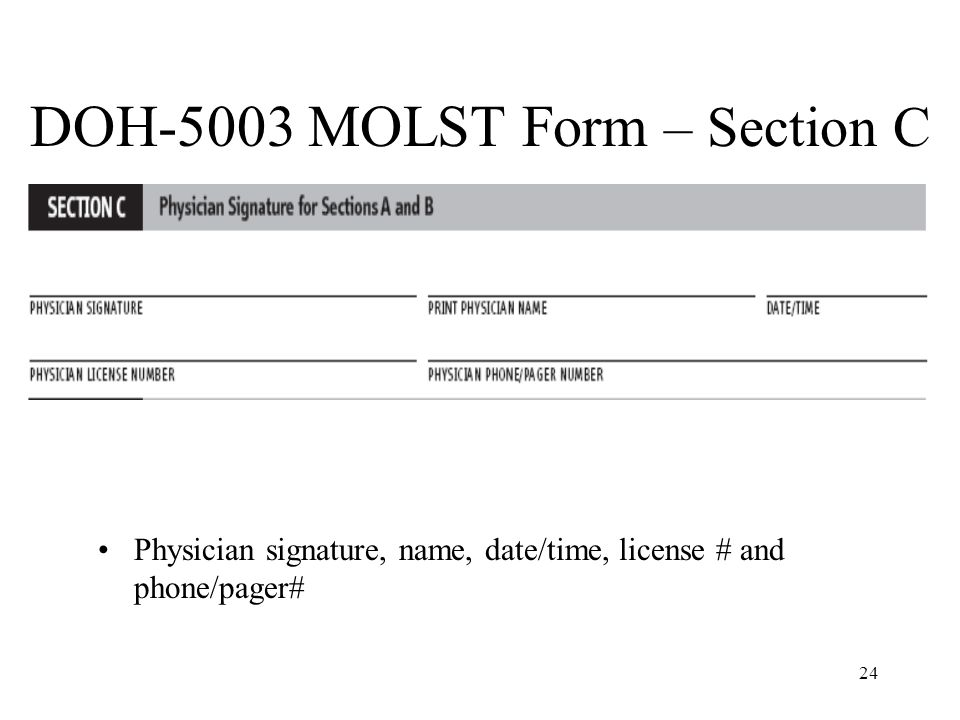 24 DOH-5003 MOLST Form – Section C Physician signature, name, date/time, license # and phone/pager#