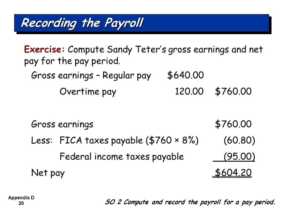 Appendix D 20 Exercise: Compute Sandy Teter's gross earnings and net pay for the pay period.