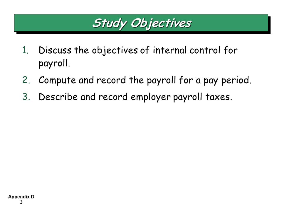 Appendix D 24 Payroll tax expense results from three taxes that governmental agencies levy on employers.