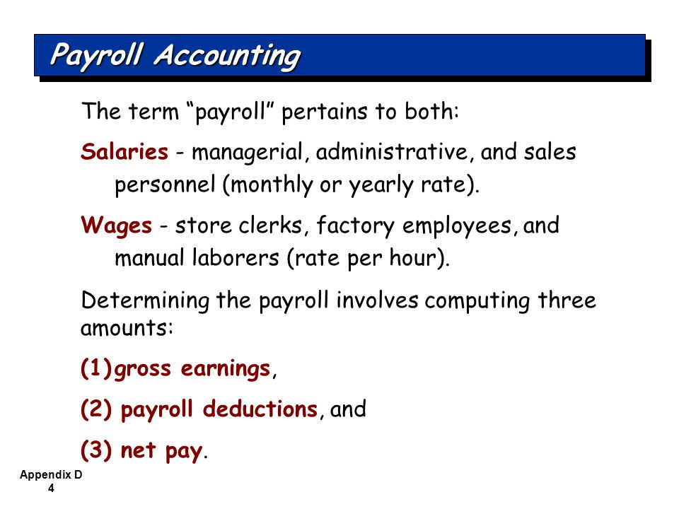 Appendix D 15 Mandatory: FICA taxes Federal income tax State income tax Payroll Deductions SO 2 Compute and record the payroll for a pay period.