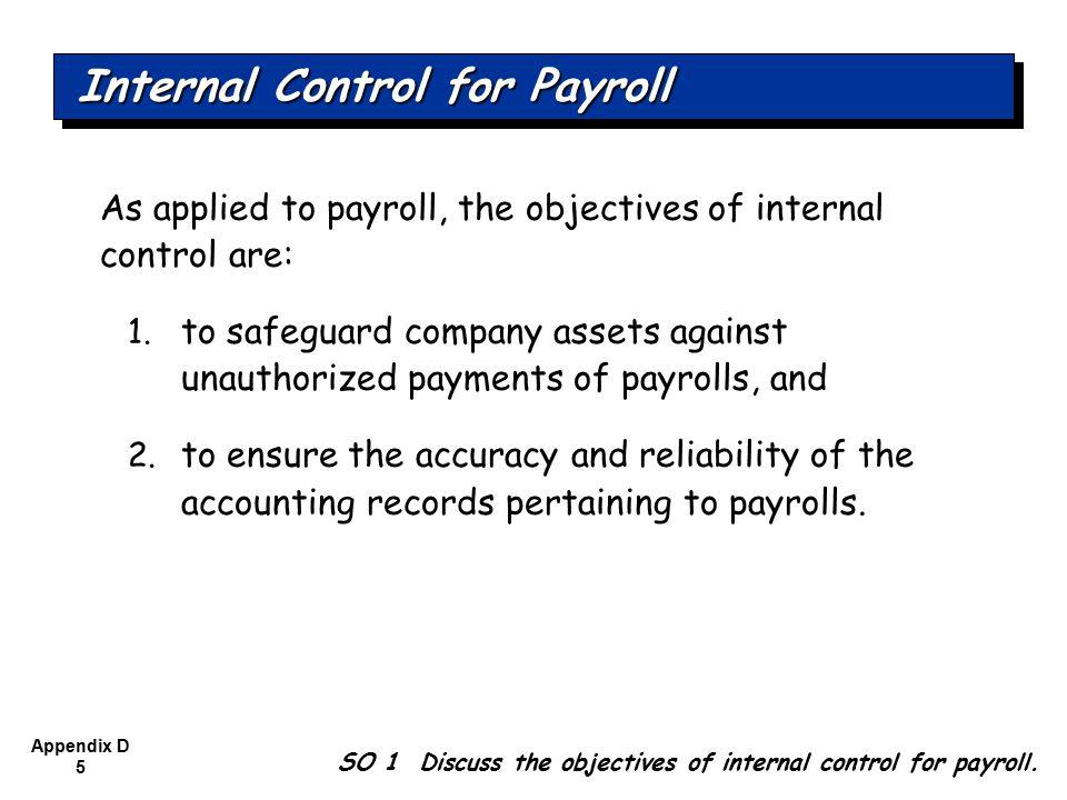Appendix D 6 Internal control feature: Human Resources department documents and authorizes employment.