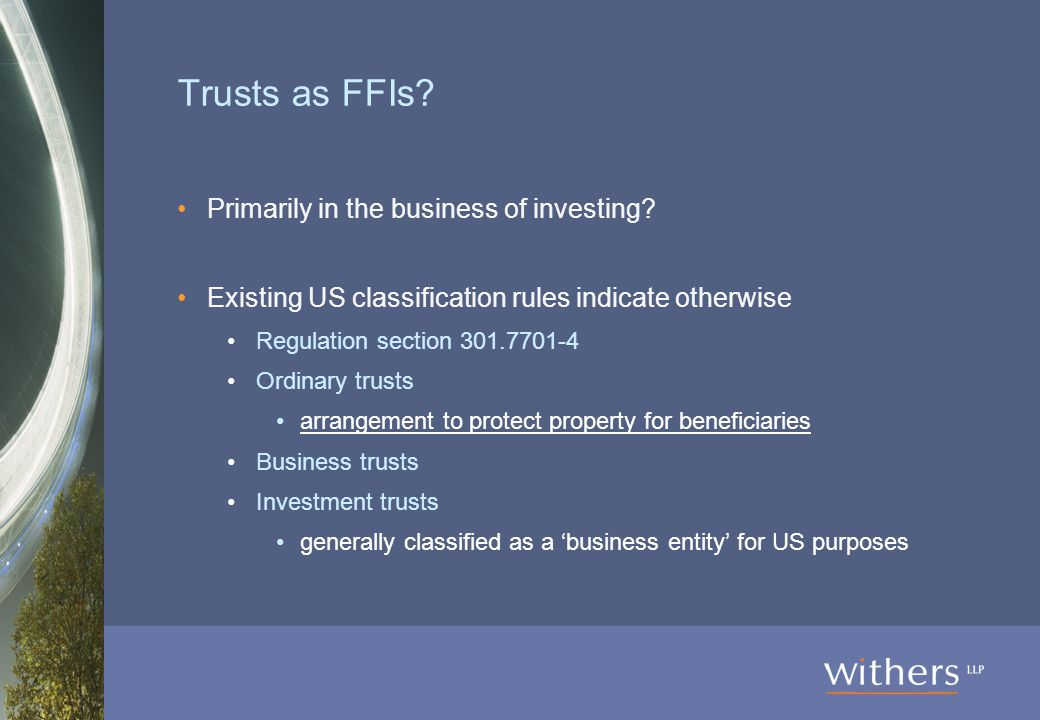 Trusts as FFIs. Primarily in the business of investing.