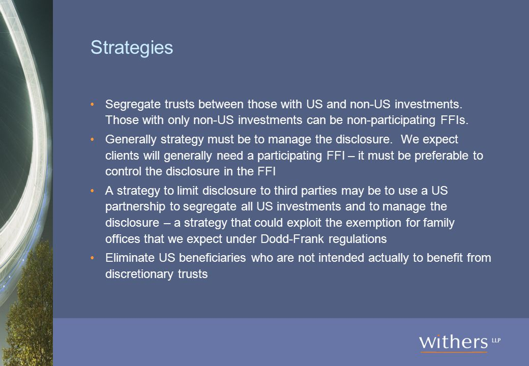 Strategies Segregate trusts between those with US and non-US investments.