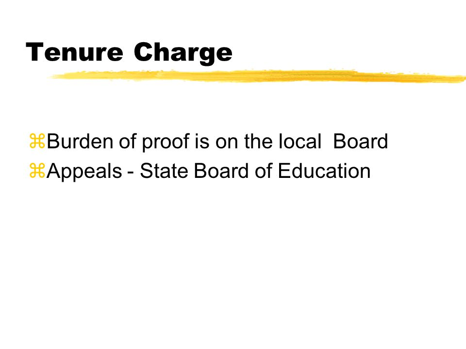Tenure Charge zBurden of proof is on the local Board zAppeals - State Board of Education