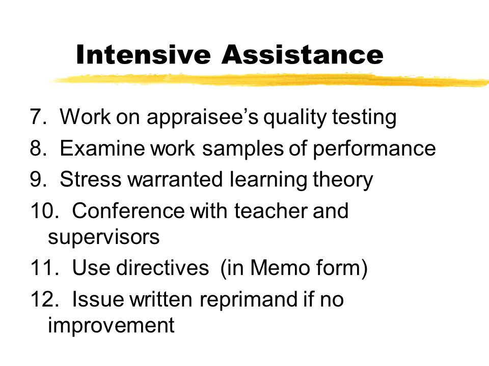 Intensive Assistance 7. Work on appraisee's quality testing 8.