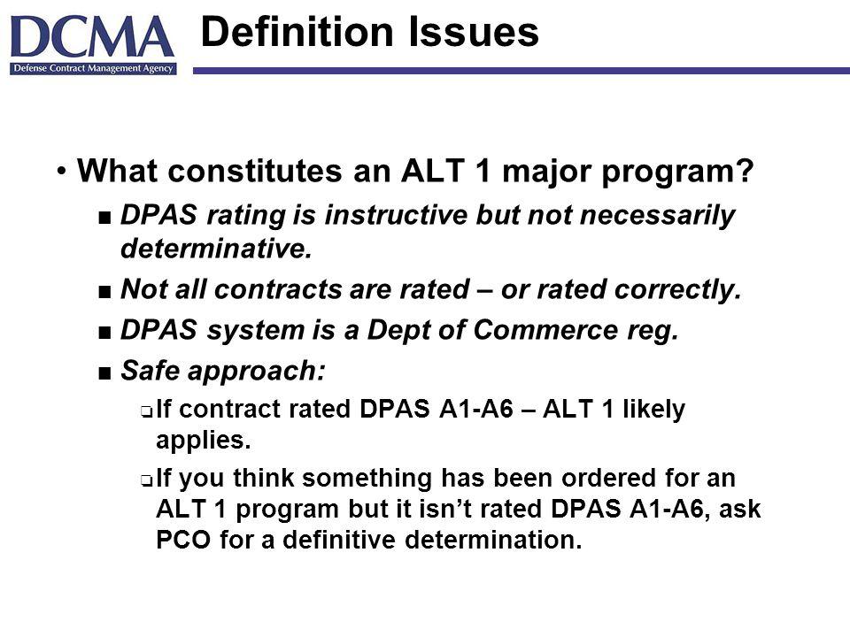 Definition Issues What constitutes an ALT 1 major program.