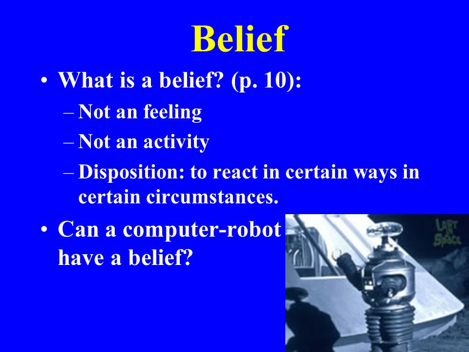 Belief What is a belief. (p.