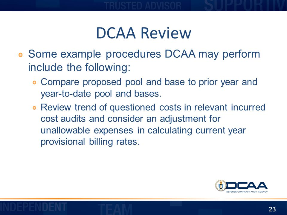DCAA Review Some example procedures DCAA may perform include the following: Compare proposed pool and base to prior year and year-to-date pool and bas