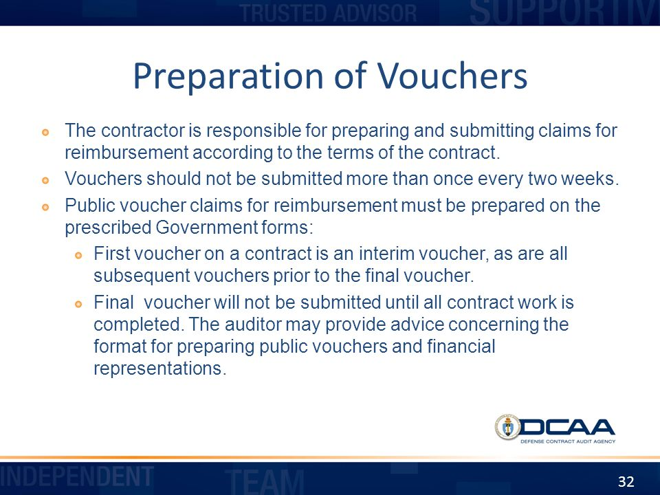 Preparation of Vouchers The contractor is responsible for preparing and submitting claims for reimbursement according to the terms of the contract. Vo