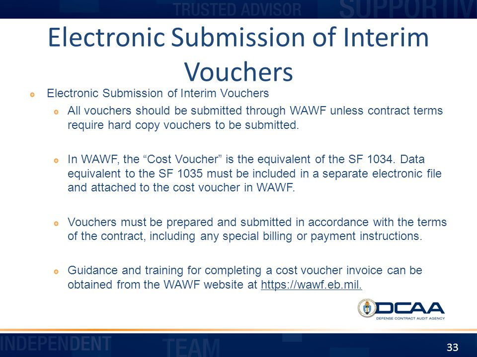 Electronic Submission of Interim Vouchers All vouchers should be submitted through WAWF unless contract terms require hard copy vouchers to be submitt