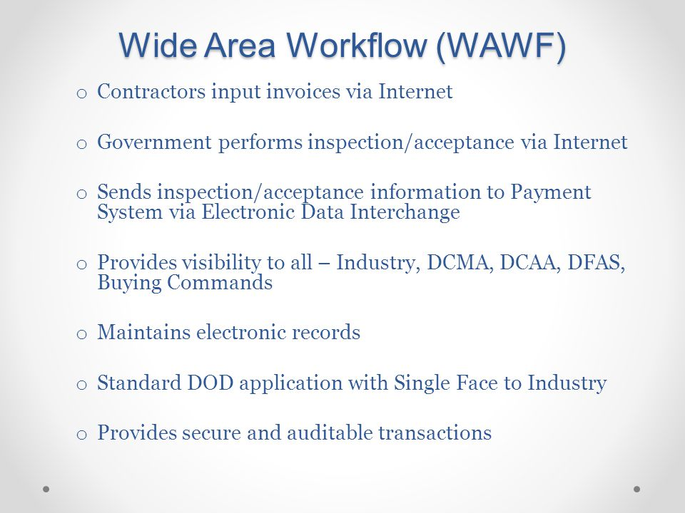 o Contractors input invoices via Internet o Government performs inspection/acceptance via Internet o Sends inspection/acceptance information to Paymen