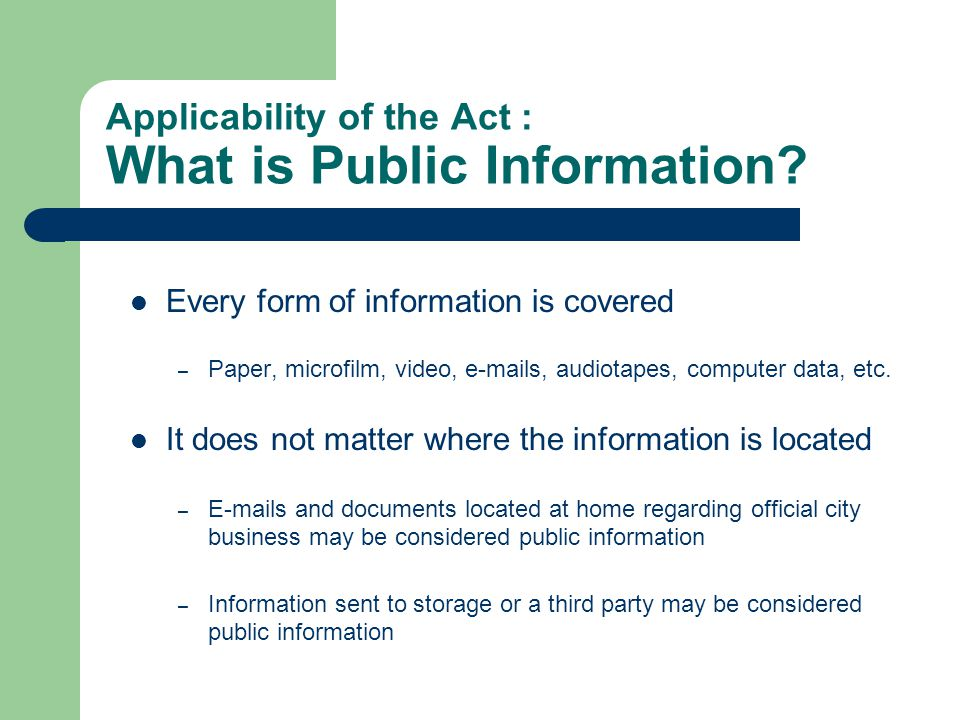 Applicability of the Act : What is Public Information.