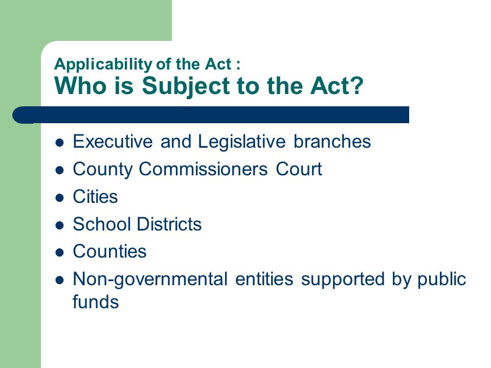 Applicability of the Act : Who is Subject to the Act.