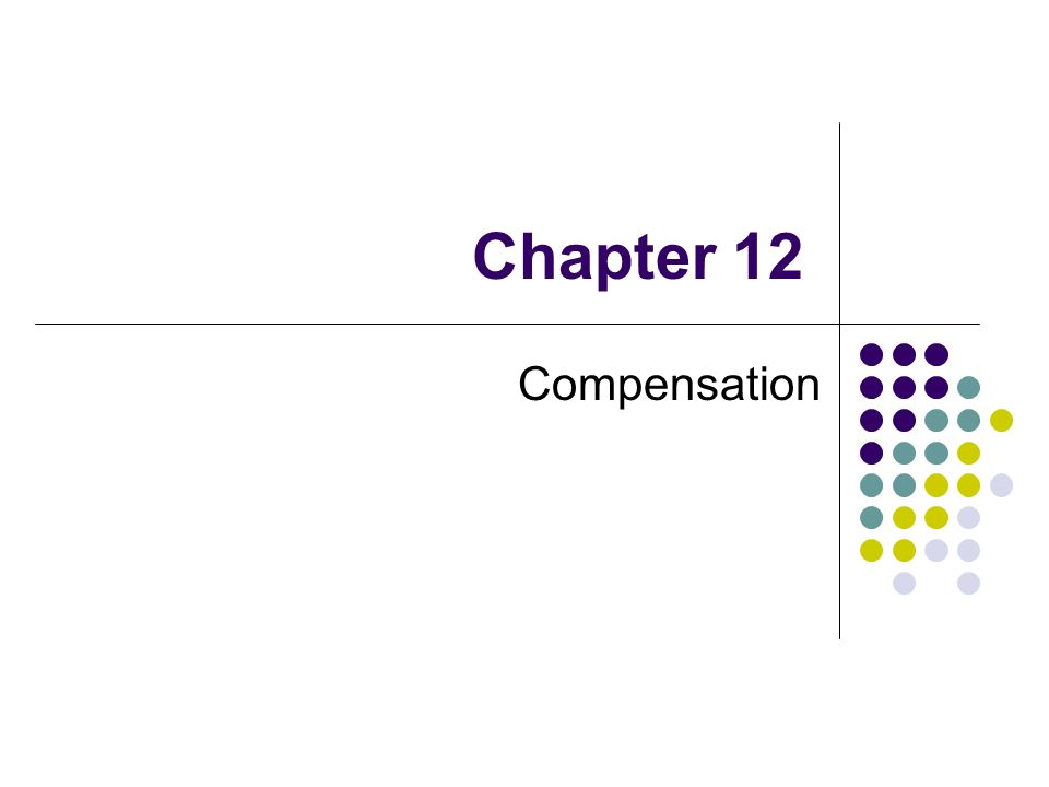 Chapter 12 Compensation