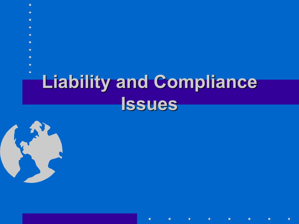 Liability and Compliance Issues