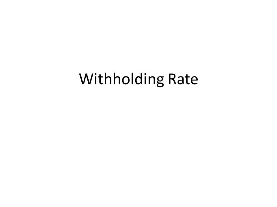 Withholding Rate