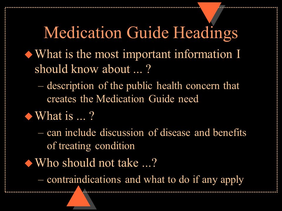 Medication Guide Headings u What is the most important information I should know about...