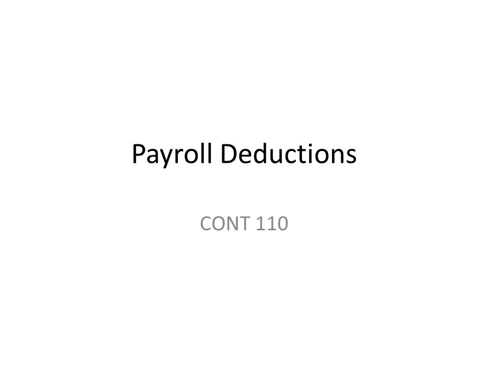 Payroll Deductions CONT 110