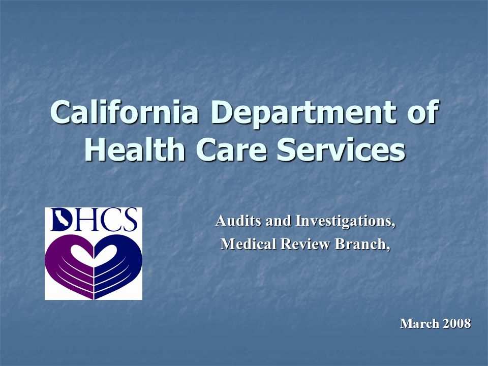 California Department of Health Care Services Audits and Investigations, Medical Review Branch, March 2008