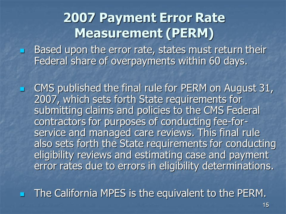 15 Based upon the error rate, states must return their Federal share of overpayments within 60 days.