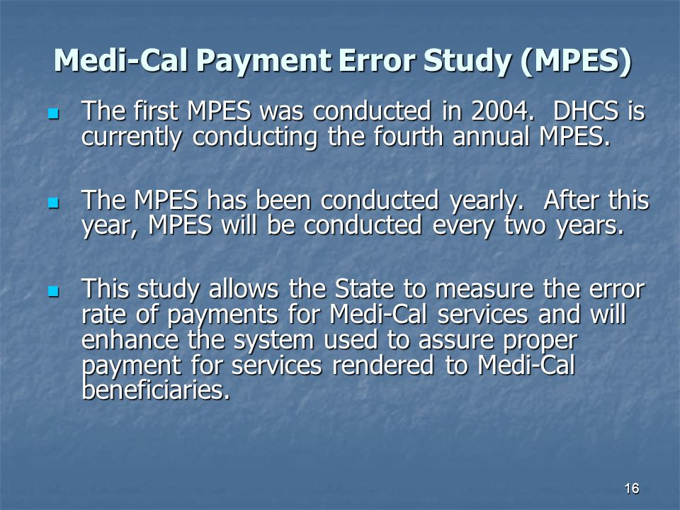 16 The first MPES was conducted in 2004. DHCS is currently conducting the fourth annual MPES.