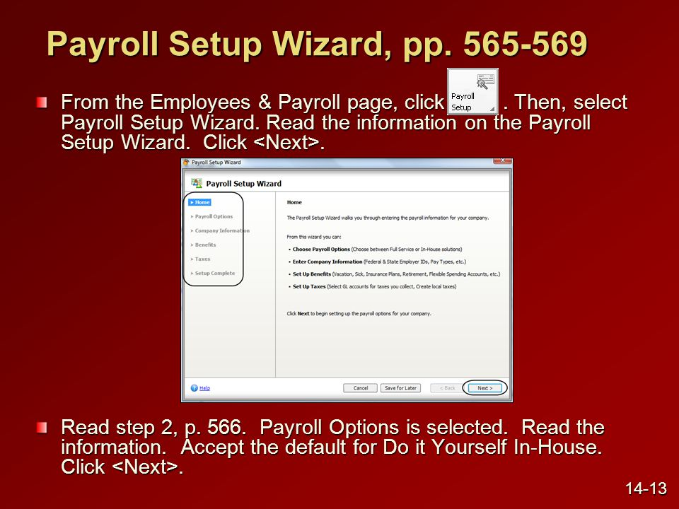 Payroll Setup Wizard, pp.566-569 The Payroll Options – Do it Yourself In-House window appears.