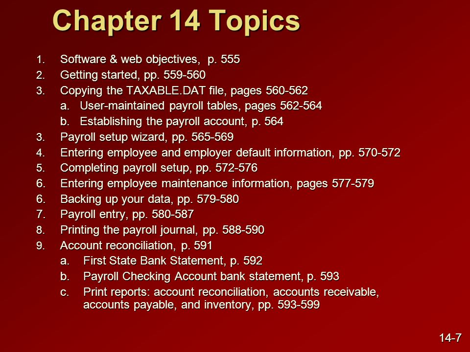 Chapter 14 Topics (concluded) 10.Printing the general ledger trial balance, p.