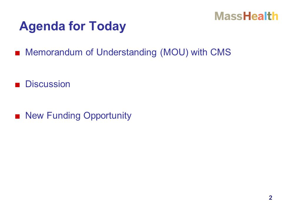 222222 Agenda for Today ■Memorandum of Understanding (MOU) with CMS ■Discussion ■New Funding Opportunity