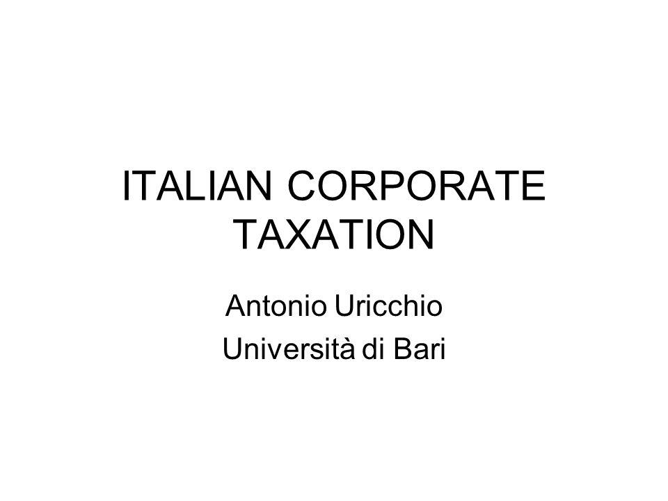 ITALIAN CORPORATE TAXATION Antonio Uricchio Università di Bari