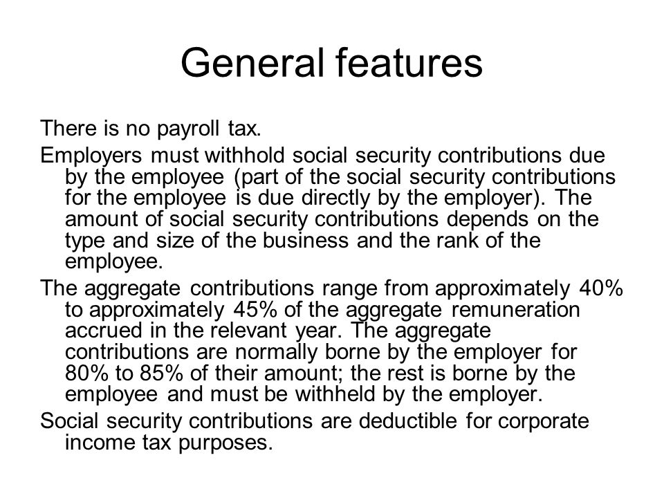 General features There is no payroll tax.