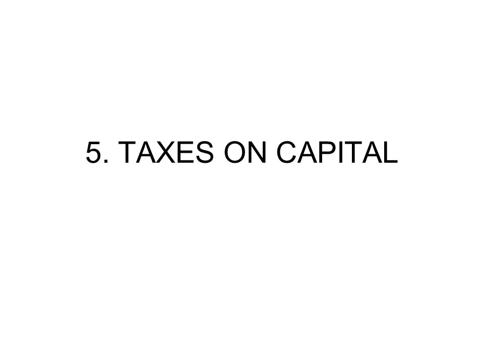 5. TAXES ON CAPITAL