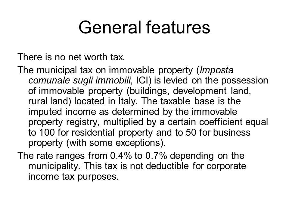 General features There is no net worth tax.