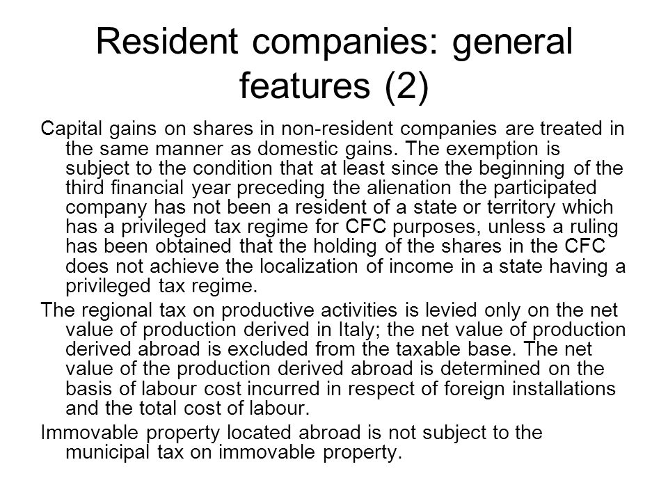 Resident companies: general features (2) Capital gains on shares in non-resident companies are treated in the same manner as domestic gains.