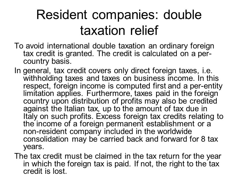 Resident companies: double taxation relief To avoid international double taxation an ordinary foreign tax credit is granted.