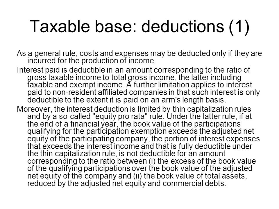 Taxable base: deductions (1) As a general rule, costs and expenses may be deducted only if they are incurred for the production of income.