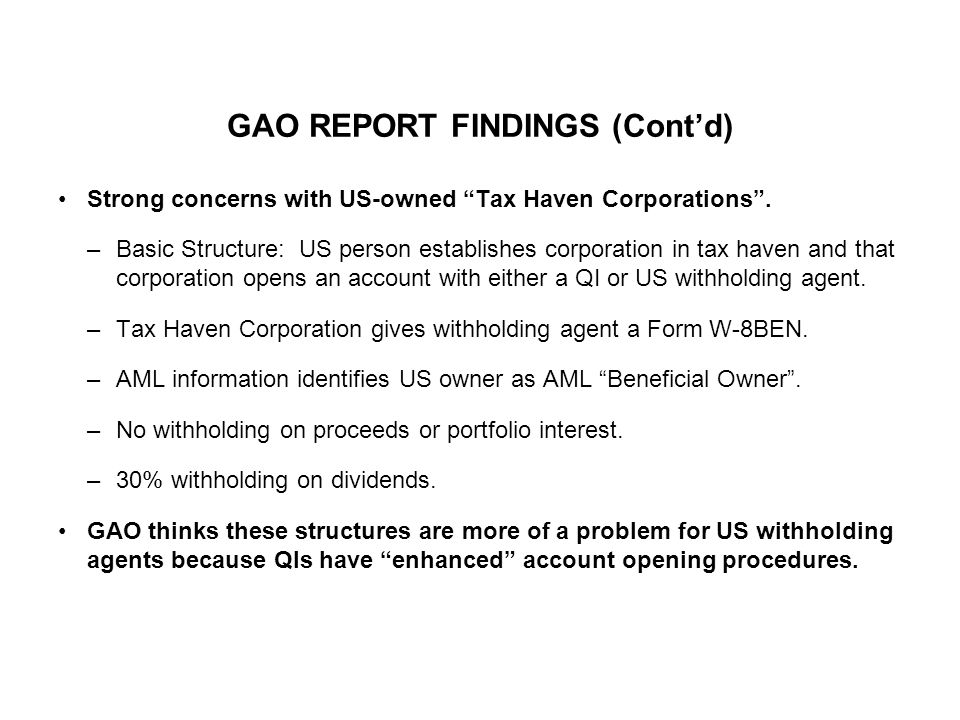 """GAO REPORT FINDINGS (Cont'd) Strong concerns with US-owned """"Tax Haven Corporations"""". –Basic Structure: US person establishes corporation in tax haven"""