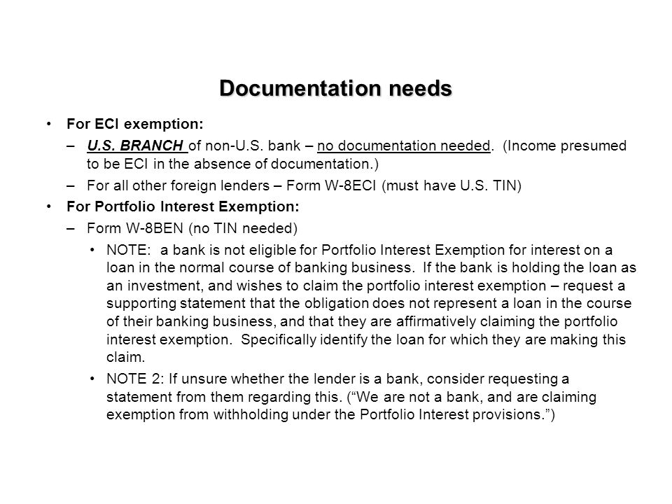 Documentation needs For ECI exemption: –U.S.BRANCH of non-U.S.