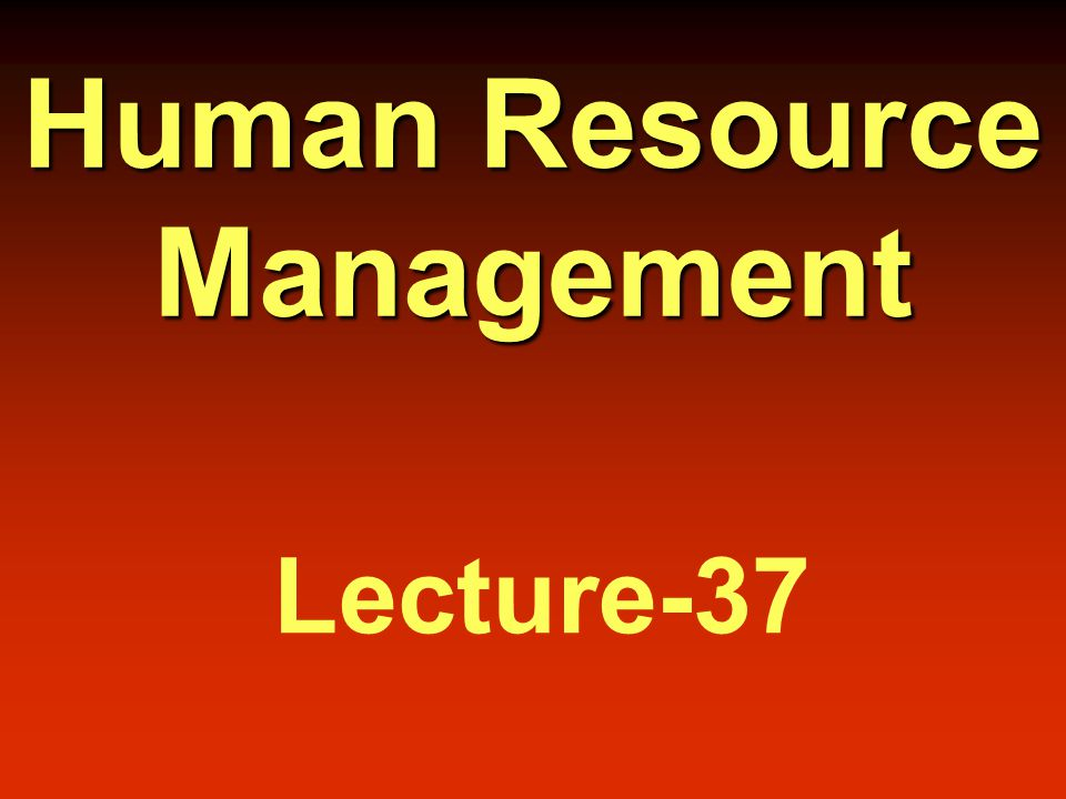 Human Resource Management Lecture-37