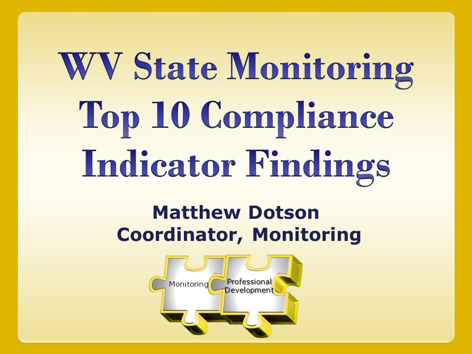 Matthew Dotson Coordinator, Monitoring Professional Development Monitoring