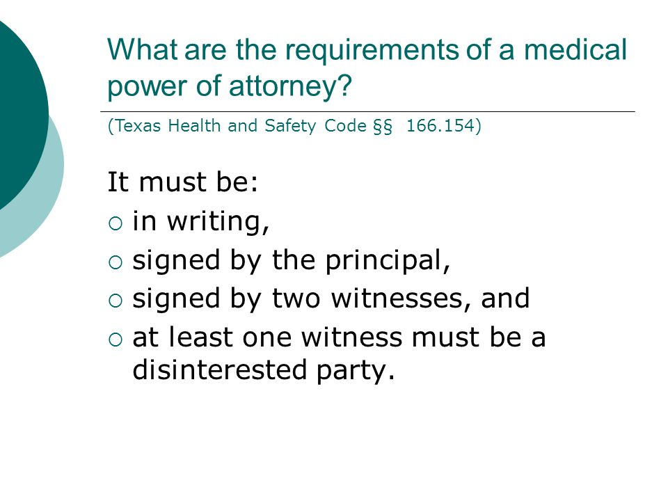 What are the requirements of a medical power of attorney.