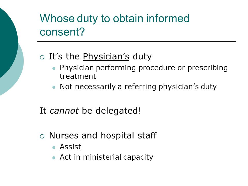 Informed Refusal  A variation of informed consent  Focus is not on risks but on benefits  Again, show the patient's decision to decline was based on full understanding of all facts necessary to make that decision.