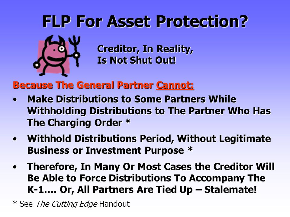 Creditor, In Reality, Is Not Shut Out. FLP For Asset Protection.