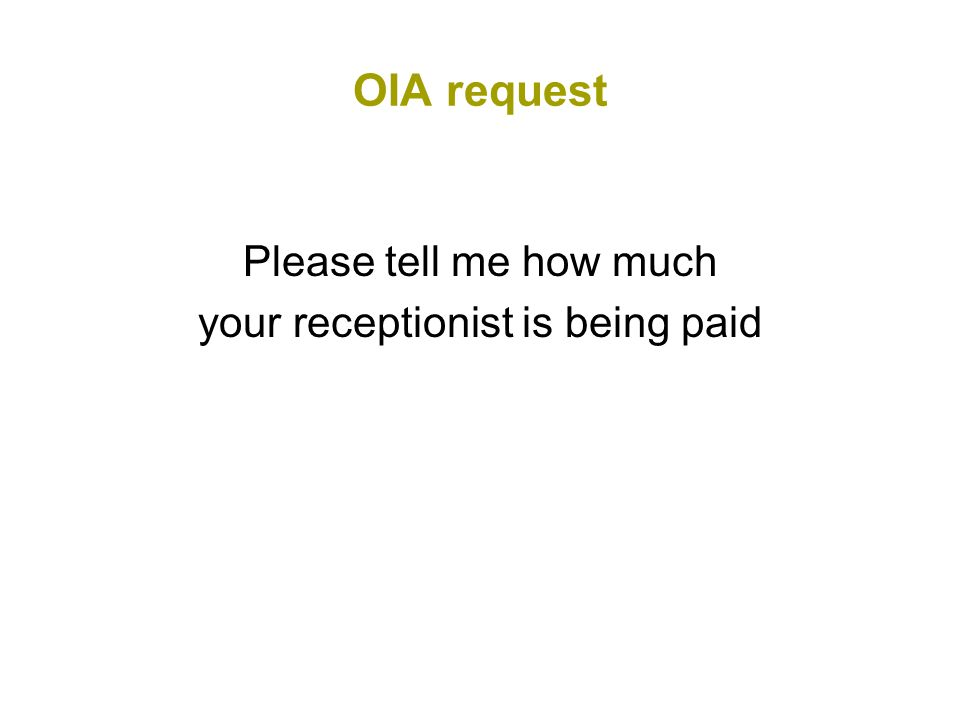 OIA request Please tell me how much your receptionist is being paid