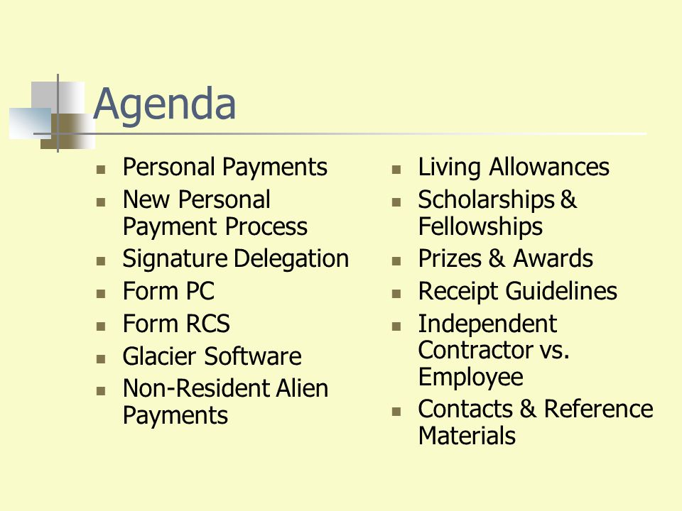 Agenda Personal Payments New Personal Payment Process Signature Delegation Form PC Form RCS Glacier Software Non-Resident Alien Payments Living Allowa