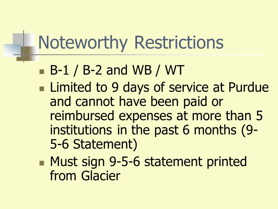Noteworthy Restrictions B-1 / B-2 and WB / WT Limited to 9 days of service at Purdue and cannot have been paid or reimbursed expenses at more than 5 i