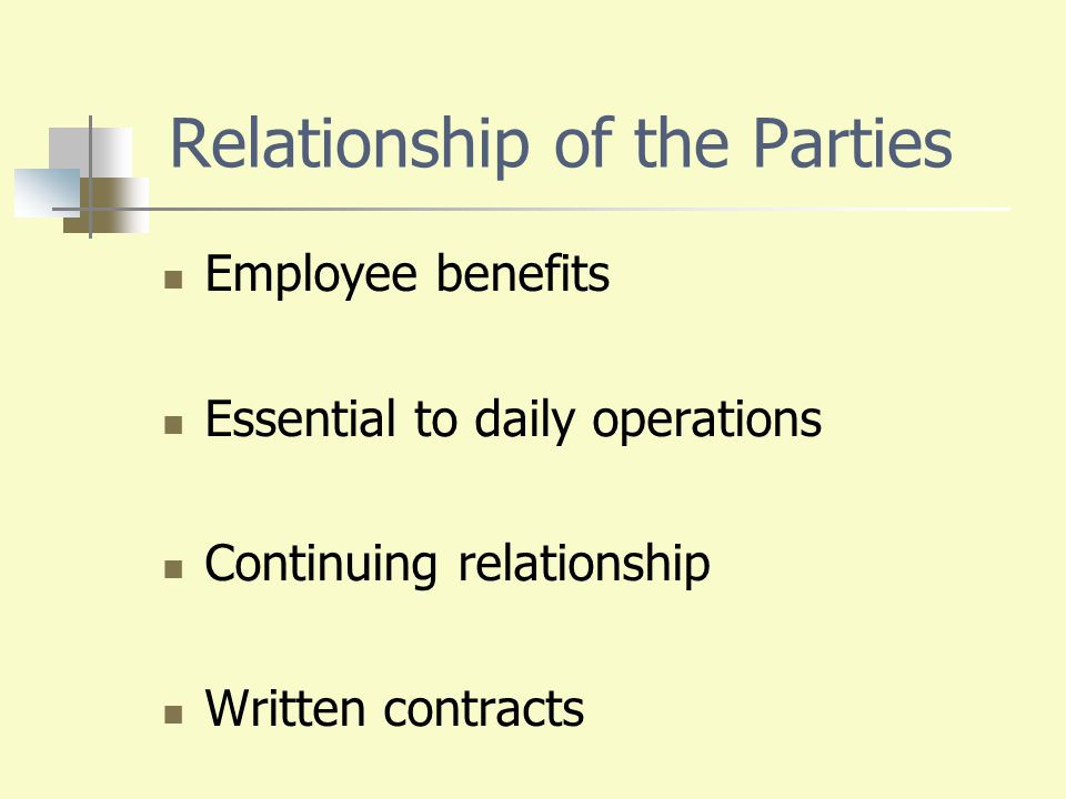 Relationship of the Parties Employee benefits Essential to daily operations Continuing relationship Written contracts