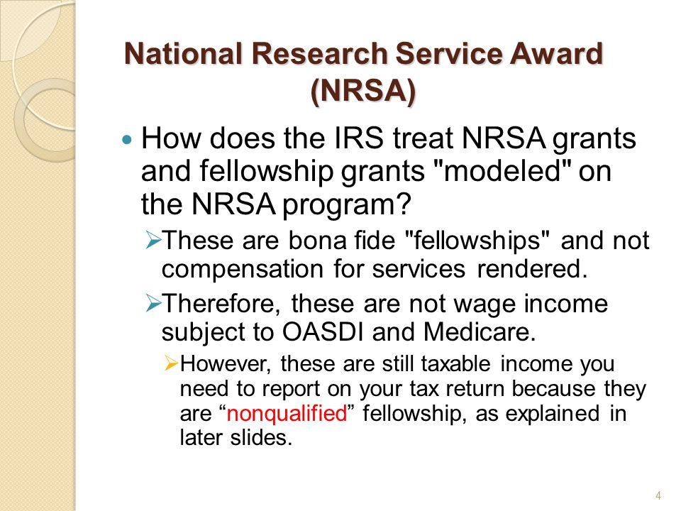National Research Service Award (NRSA) How does the IRS treat NRSA grants and fellowship grants modeled on the NRSA program.